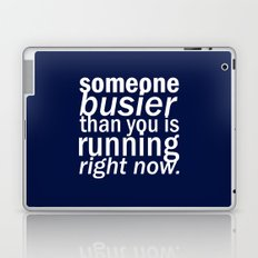 someone busier than you.. Laptop & iPad Skin