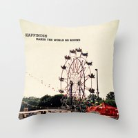 Happiness Makes The Worl… Throw Pillow