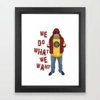We Do What We Want Framed Art Print