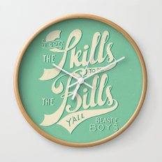 Got The Skills to Pay The Bills Wall Clock