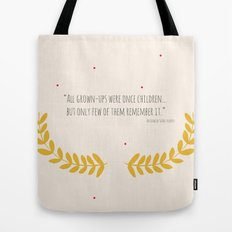 All grown-ups were once children... Tote Bag