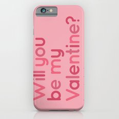 Will you be my Valentine? iPhone 6 Slim Case