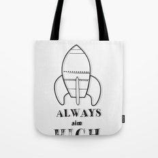 Mini Quotes: Always Aim High Tote Bag