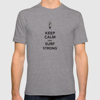 KEEP CALM SURF STRONG Mens Fitted Tee Athletic Grey SMALL