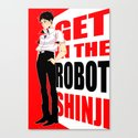 GET IN THE ROBOT SHINJI Canvas Print