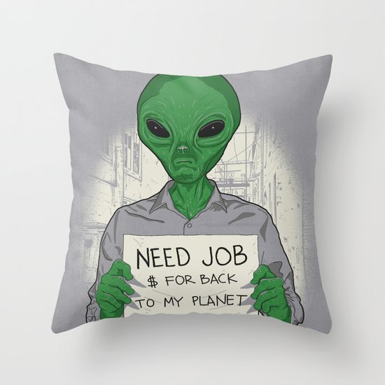 Jobless On Earth Throw Pillow