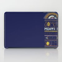 Some Things Were Meant T… iPad Case