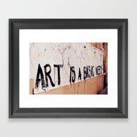 Art Is A Basic Need Framed Art Print