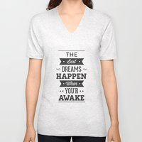 The best dreams happen when you're awake Unisex V-Neck