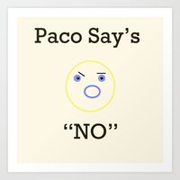 Paco Says Art Print