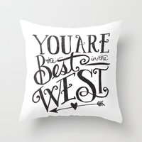 YOU ARE THE BEST IN THE … Throw Pillow