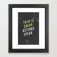 Talk is Cheap, Actions Speak Framed Art Print