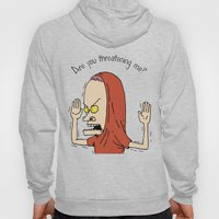 Are you threatening me? Hoody