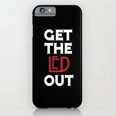 Get the Led Out Slim Case iPhone 6s