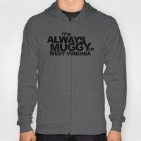 It's Always Muggy In Wes… Hoody