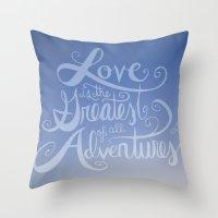 The Greatest Adventure  Throw Pillow