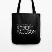 His name is Robert Paulson Tote Bag