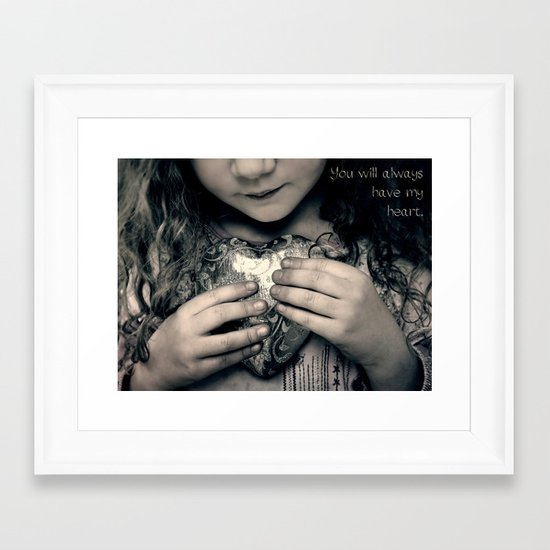 You Will Always Have My Heart Framed Art Print