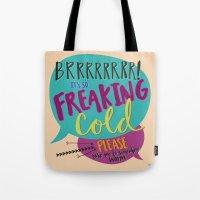 Brrrrrrrr It's So Cold -… Tote Bag