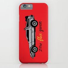 Zero Flux Given. Slim Case iPhone 6s