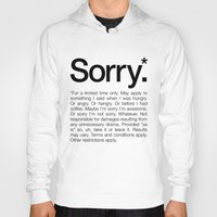 Sorry.* For a limited time only. (White) Hoody
