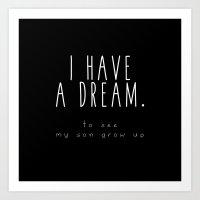 I HAVE A DREAM - son - black Art Print