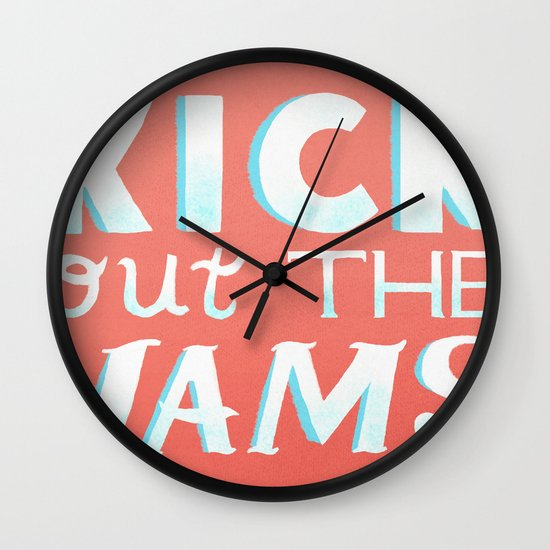 Kick Out The Jams Wall Clock
