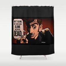 Don't Blink Shower Curtain