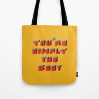 Tote Bag featuring You're Simply The Best by Suburban Bird Designs