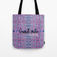 Always Get A Great Vibe! Tote Bag