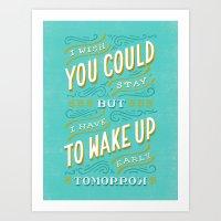 I Wish You Could Stay Bu… Art Print