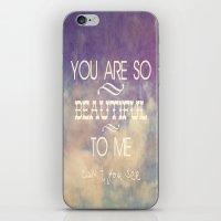 You Are So Beautiful... To Me iPhone & iPod Skin