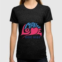 Make Love Not War Womens Fitted Tee Tri-Black SMALL