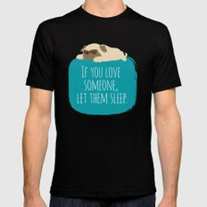 If you love someone,  let them sleep. Mens Fitted Tee Black SMALL