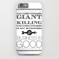 Giant Killing is My Business... iPhone 6 Slim Case