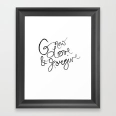 Grow, Love & Forgive Framed Art Print