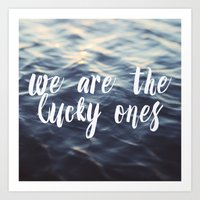 We Are The Lucky Ones Art Print