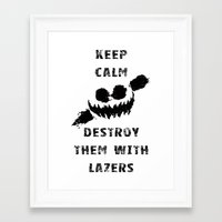 Framed Art Print featuring Keep Calm and Destroy Them With Lazers by dTydlacka