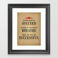 How bad do you want to be successful - Motivational poster Framed Art Print