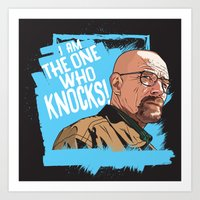 The One Who Knocks Art Print