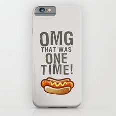 OMG That Was Only One Time - Quote from the movie Mean Girls iPhone 6s Slim Case