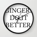 Gingers Do It Better Wall Clock