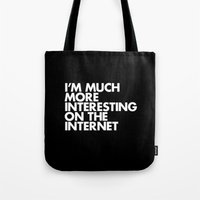 I'M MUCH MORE INTERESTIN… Tote Bag
