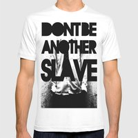 DONT BE ANOTHER SLAVE! Mens Fitted Tee White SMALL