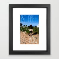 Be Free Be You Framed Art Print
