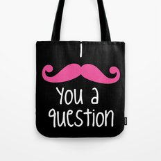 I Mustache You Tote Bag