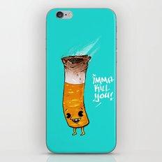 Imma Kill You iPhone & iPod Skin