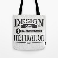 Design Today 4 Tomorrow'… Tote Bag