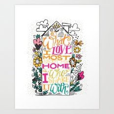 What I Love Most About My Home... Art Print