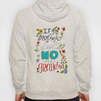If Mother Says No Ask Grandma Hoody